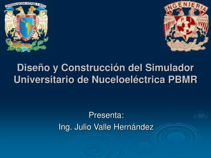 dise o y construcci n del simulador universitario de nuceloel ctrica pbmr n.