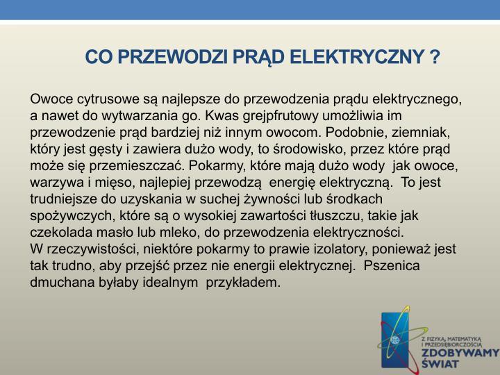 Co przewodzi prąd elektryczny ?
