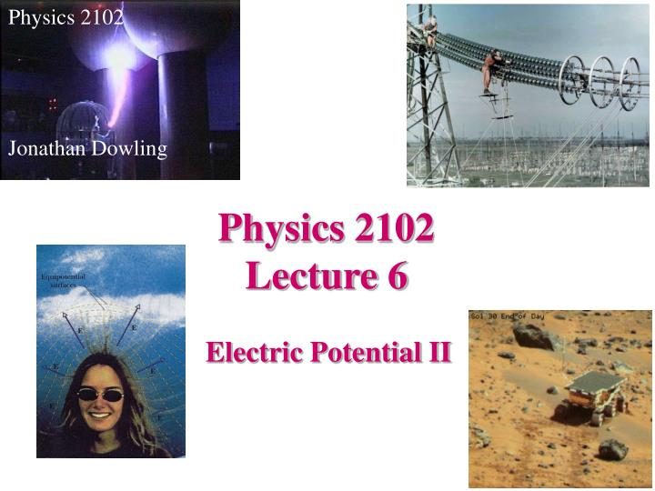 Physics 2102 lecture 6