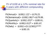 fv of 100 at a 12 nominal rate for 5 years with different compounding
