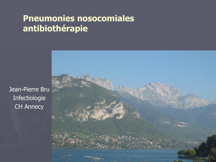 pneumonies nosocomiales antibioth rapie n.