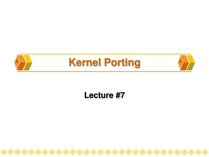 kernel porting n.