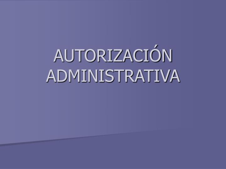 AUTORIZACIÓN ADMINISTRATIVA