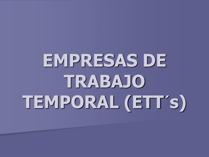 EMPRESAS DE TRABAJO TEMPORAL (ETT´s)
