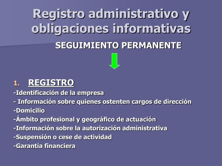 Registro administrativo y obligaciones informativas