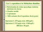 cas 1 exposition la m thyl ne dianiline
