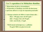 cas 3 exposition la m thyl ne dianiline