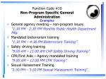 function code 10 non program specific general administration examples