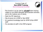 function code 7 non spmp training non enhanced activity