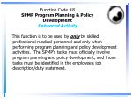 function code 8 spmp program planning policy development enhanced activity