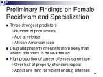 preliminary findings on female recidivism and specialization