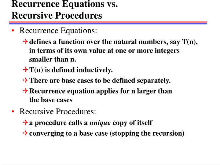 Recurrence Equations vs.