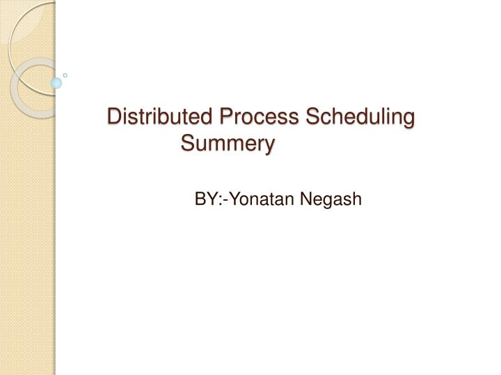 distributed process scheduling summery n.