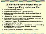 la narrativa como dispositivo de investigaci n y de formaci n