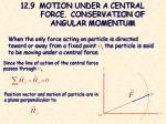 12 9 motion under a central force conservation of angular momentum