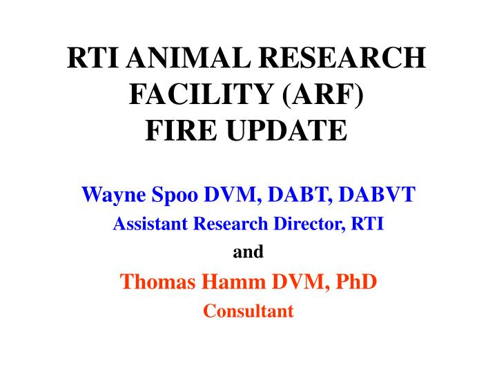 rti animal research facility arf fire update n.