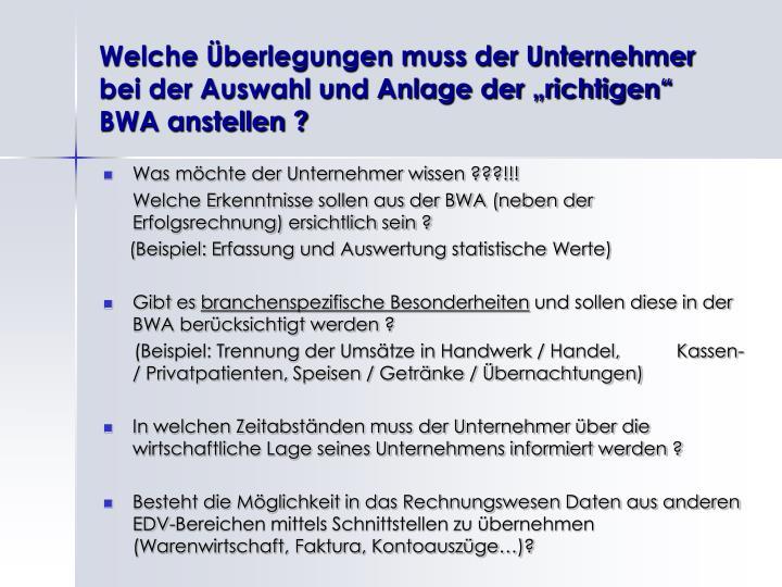 """Welche Überlegungen muss der Unternehmer bei der Auswahl und Anlage der """"richtigen"""" BWA anstellen ?"""