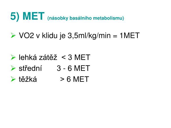5) MET