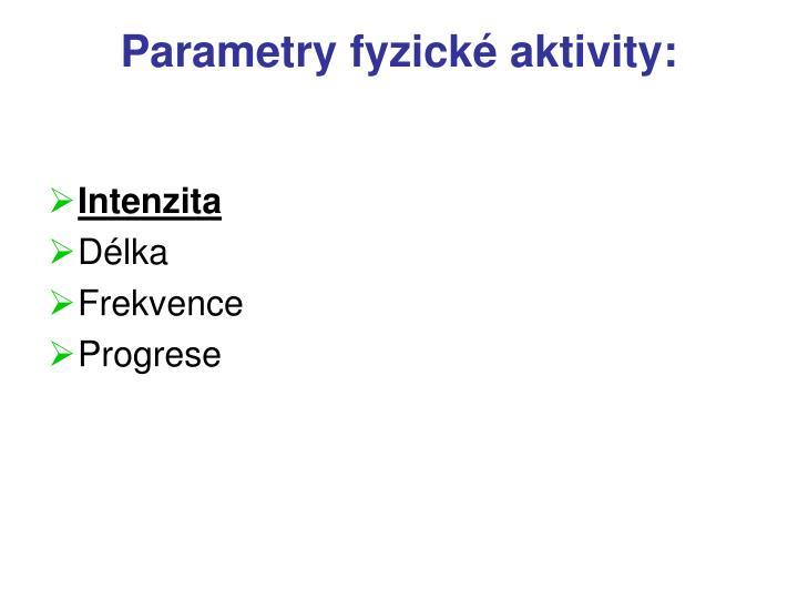 Parametry fyzické aktivity: