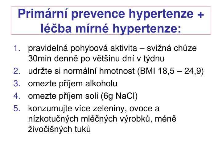 Primární prevence hypertenze + léčba mírné hypertenze: