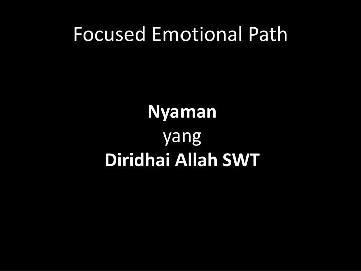Focused Emotional Path