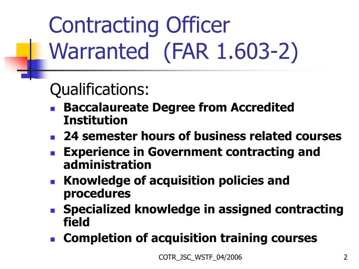 Contracting officer warranted far 1 603 2