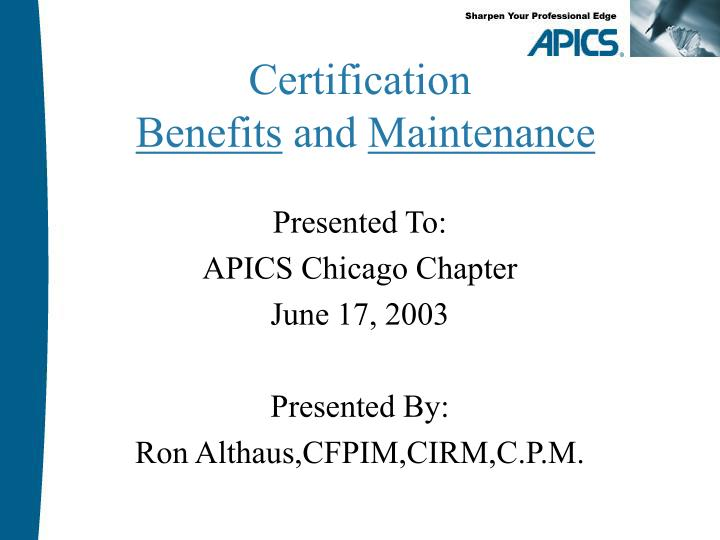 certification benefits and maintenance