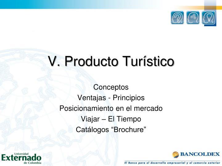 V. Producto Turístico