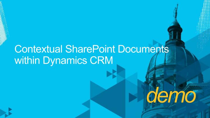 Contextual SharePoint Documents within Dynamics CRM