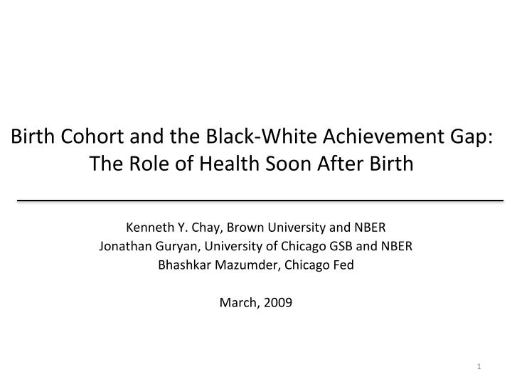 birth cohort and the black white achievement gap the role of health soon after birth n.