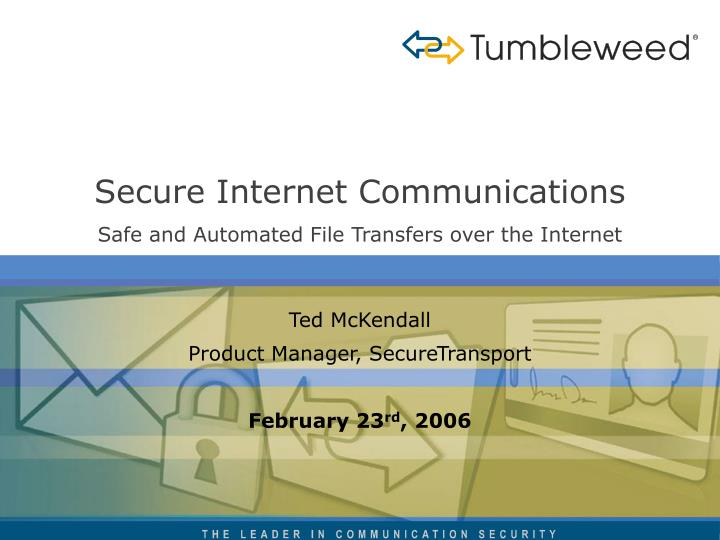 ted mckendall product manager securetransport february 23 rd 2006 n.