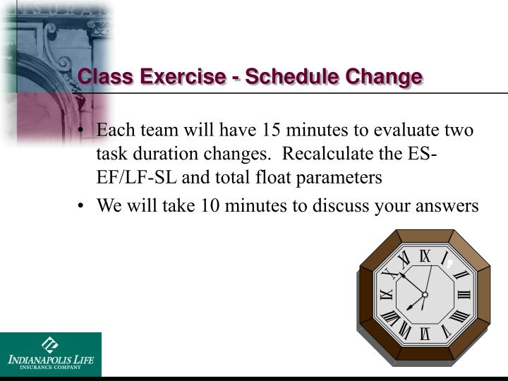 Class Exercise - Schedule Change