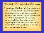 n veis de necessidades humanas