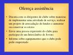 ofere a assist ncia