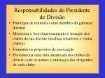 responsabilidades do presidente de divis o