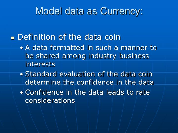 Model data as Currency: