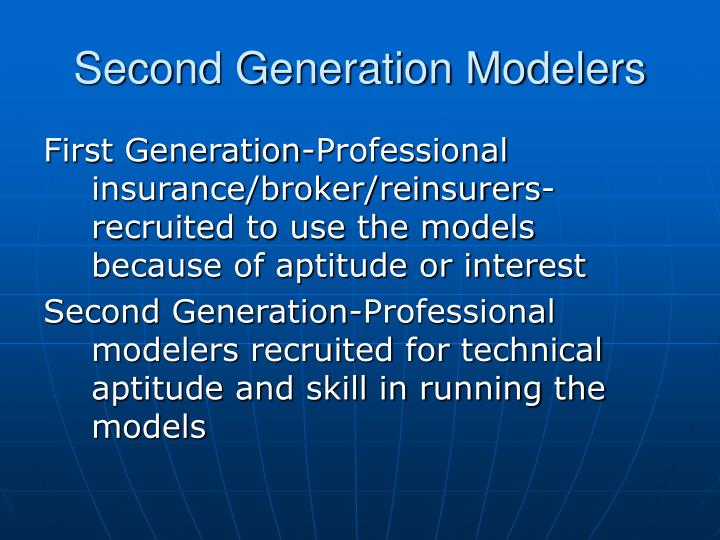 Second Generation Modelers