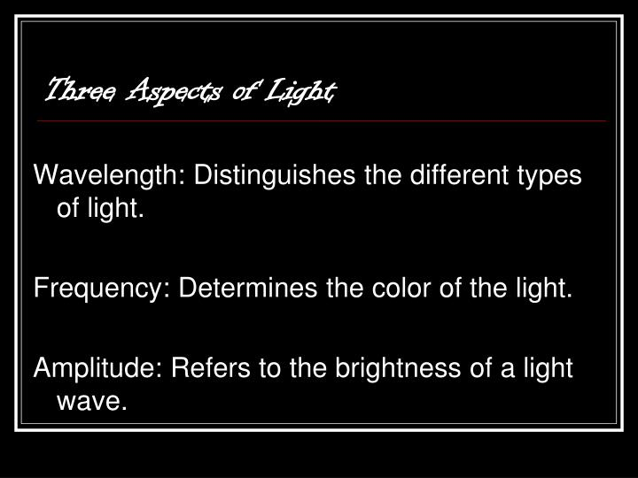 Three Aspects of Light