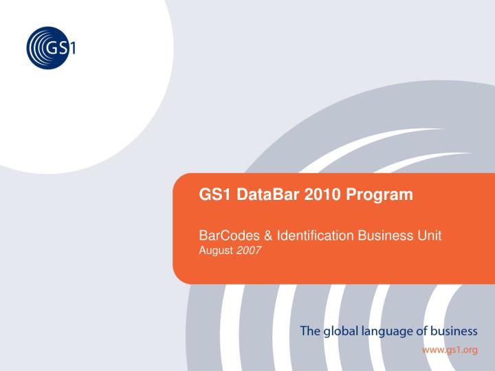 gs1 databar 2010 program barcodes identification business unit august 2007 n.