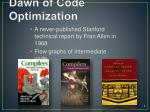 dawn of code optimization