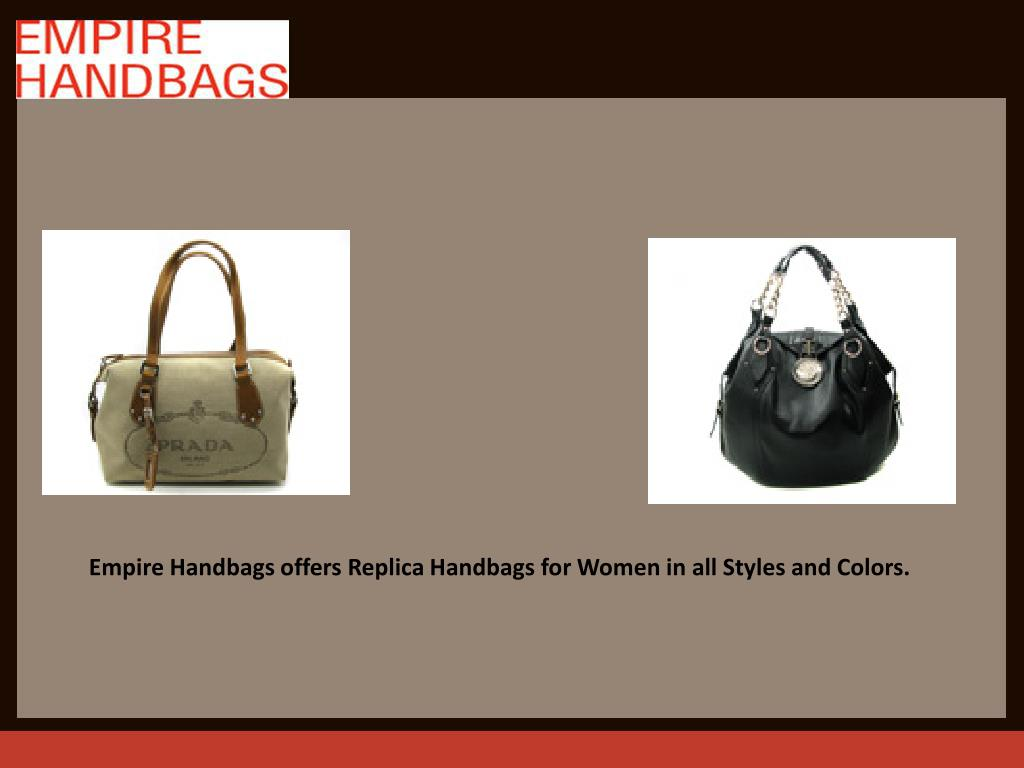 Empire Handbags offers Replica Handbags for Women in all Styles and Colors.