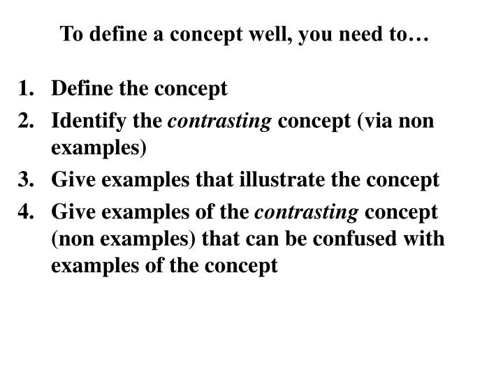 To define a concept well, you need to…