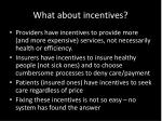 what about incentives