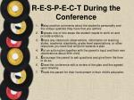 r e s p e c t during the conference
