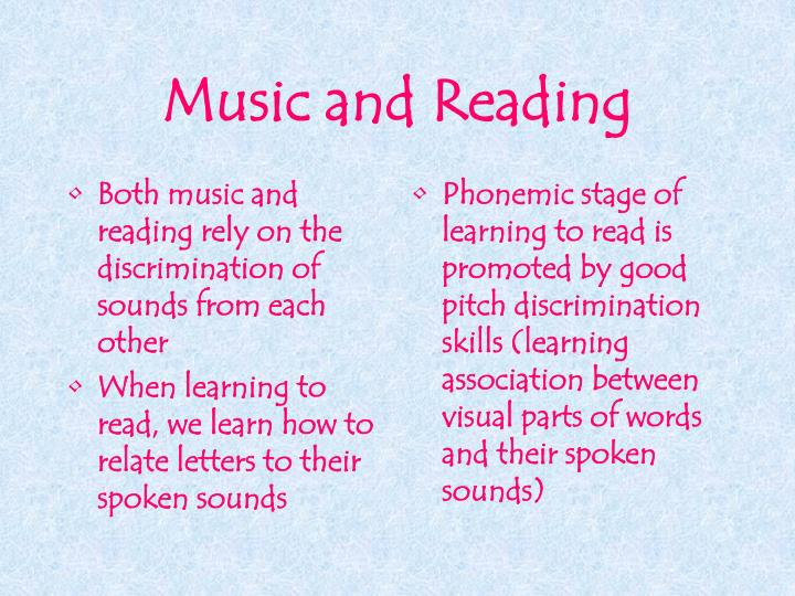 Both music and reading rely on the discrimination of sounds from each other