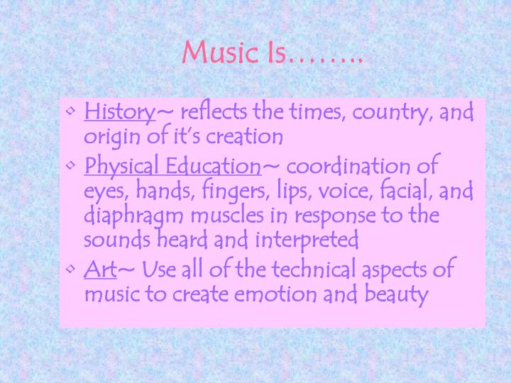 Music Is……..