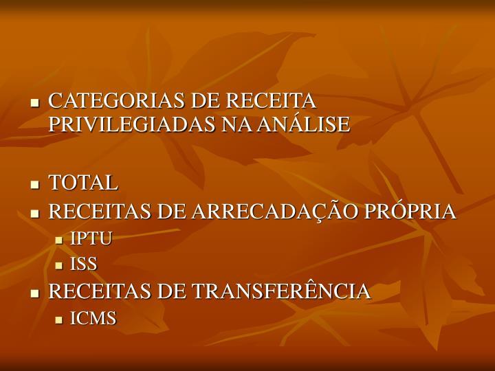 CATEGORIAS DE RECEITA PRIVILEGIADAS NA ANÁLISE