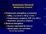anestesia general metabolismo cerebral