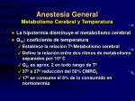 anestesia general metabolismo cerebral y temperatura