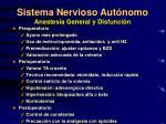 sistema nervioso aut nomo anestesia general y disfunci n